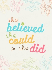 She believed she could - so she did